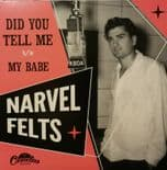 "7"" ✦ NARVEL FELTS ✦ ""Did You Tell Me / My Babe"" Killer Unissued Limited Edition♫"